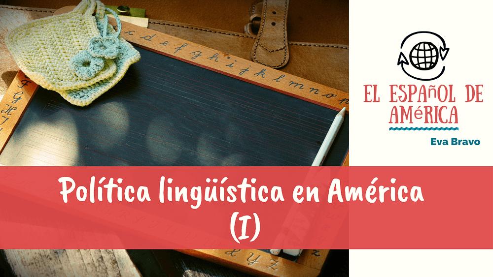17-Política lingüística en América (I)