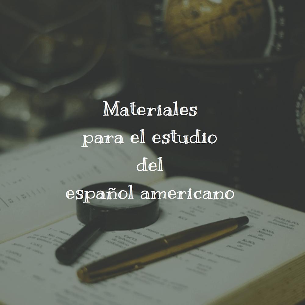 Materiales para el estudio del español americano