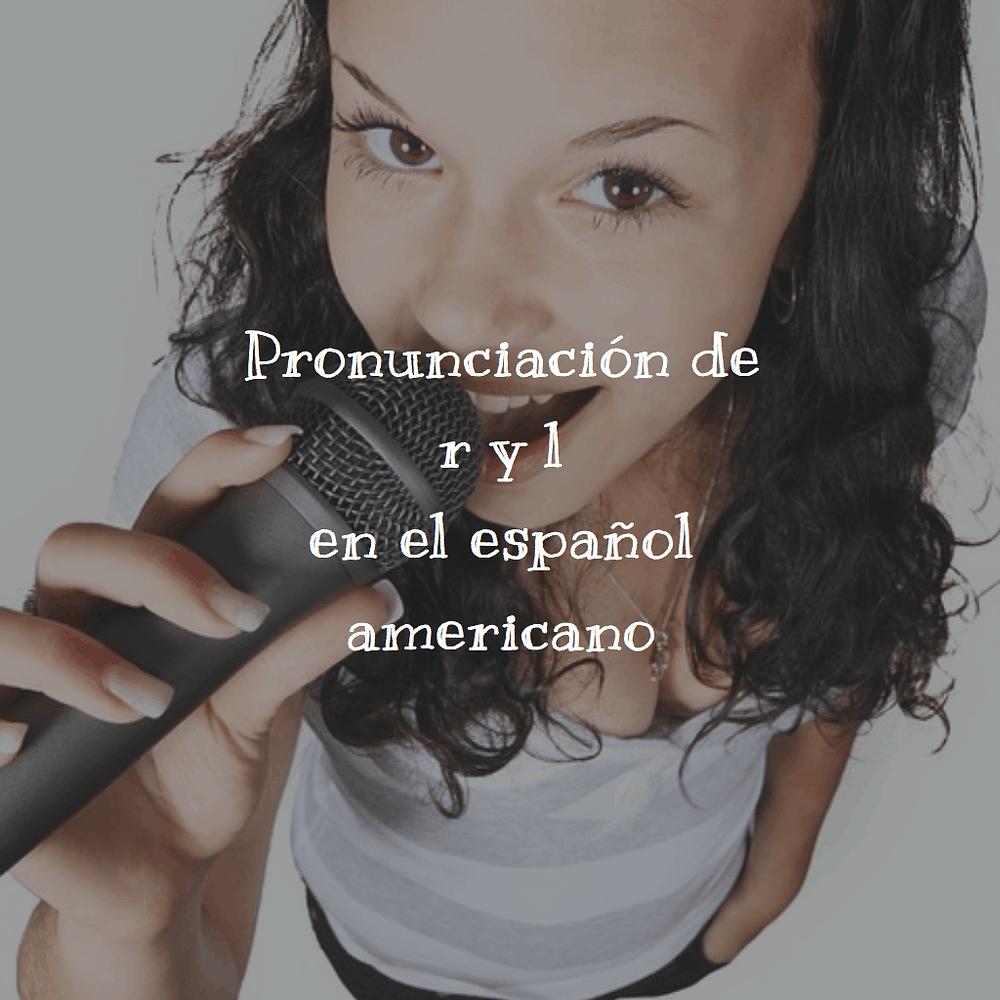 Pronunciación de r y l en el español americano