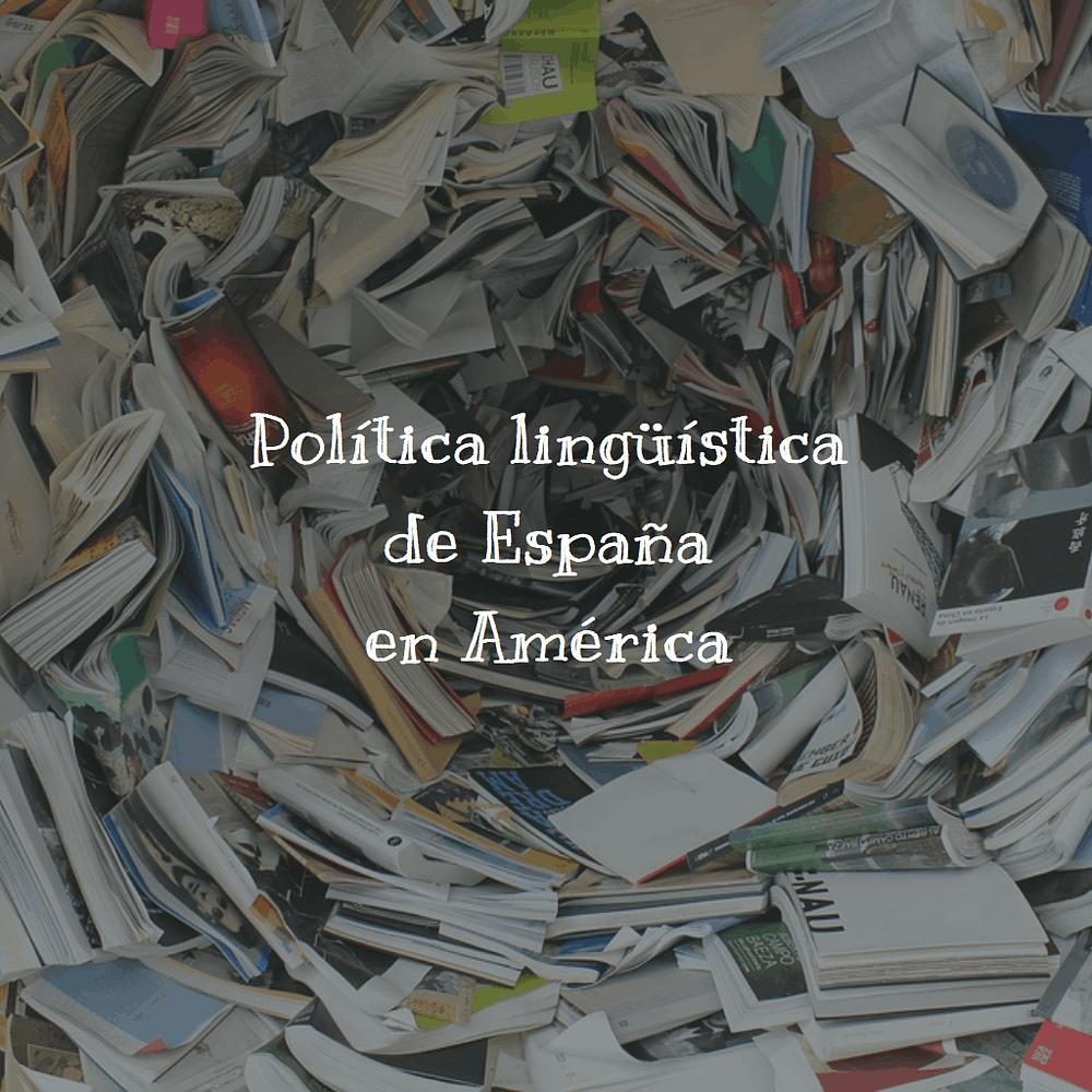 Política lingüística de España en América
