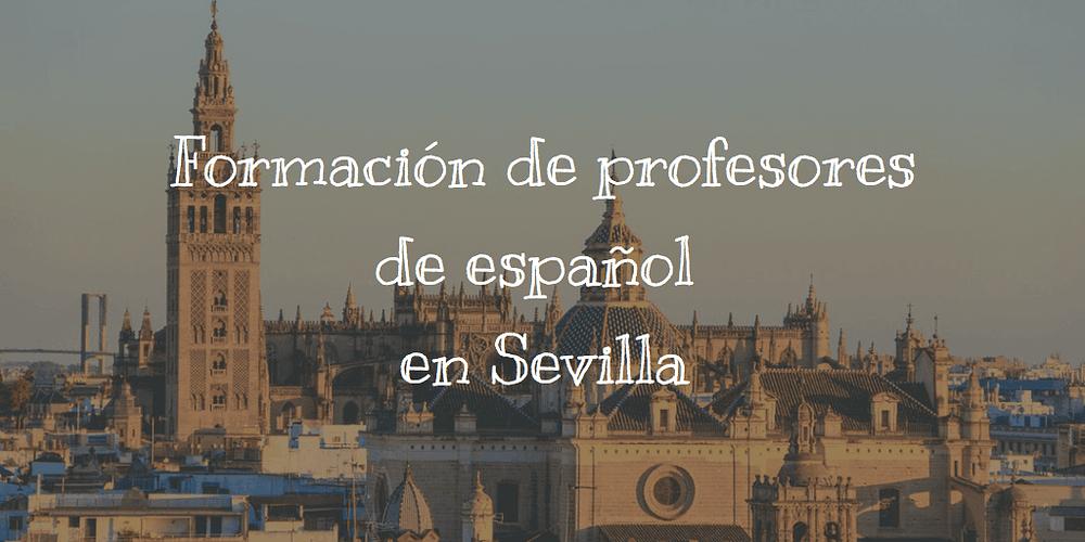 Formación de profesores de español en Sevilla